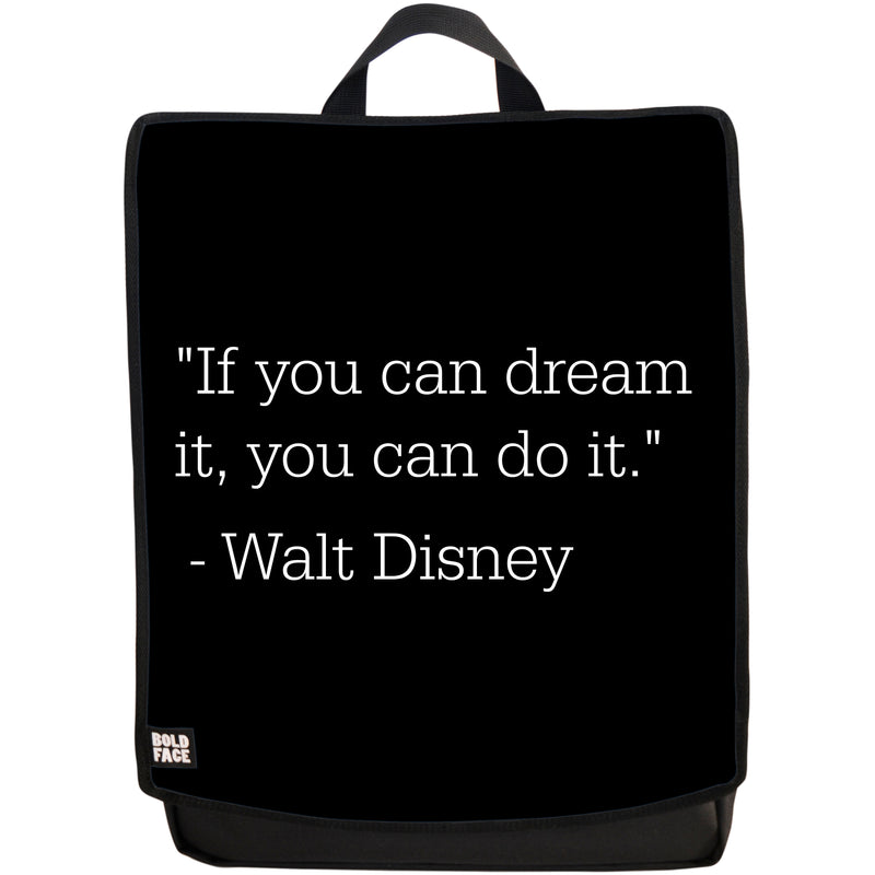 If You Can Dream It - You Can Do It - Walt Disney Quotes