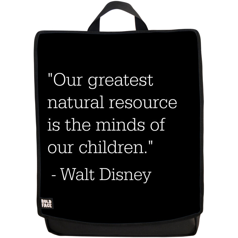 """Our Greatest Natural Resource Is the Minds of Our Children - Walt Disney Quotes"