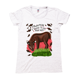 "Fawnpire ""I Vwant your Grass"" - Women's - USA Made Triblend Crew Neck Tee"