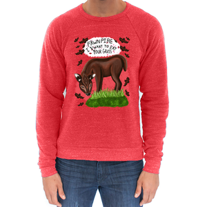 "Fawnpire ""I Vwant your Grass"" - Unisex - USA Made Triblend Sweatshirt"