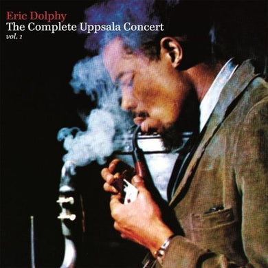 Eric Dolphy - The Complete Uppsala Concert Vol. 1