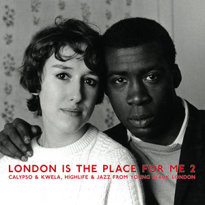 V/A - London Is The Place For Me 2: Calypso & Kwela, Highlife & Jazz From Young Black London