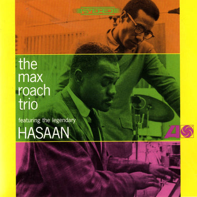 Max Roach Trio Featuring the Legendary Hasaan