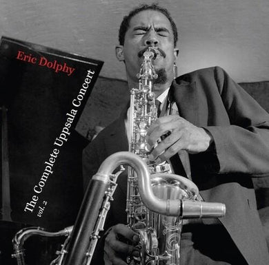Eric Dolphy - The Complete Uppsala Concert Vol. 2