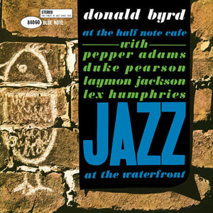 Donald Byrd - At the Half Note Cafe/Jazz at the Waterfront, Vol. 1