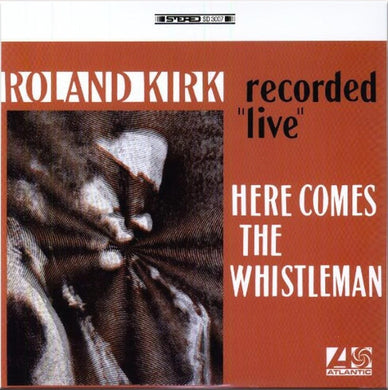 Rahsaan Roland Kirk - Here Comes the Whistleman