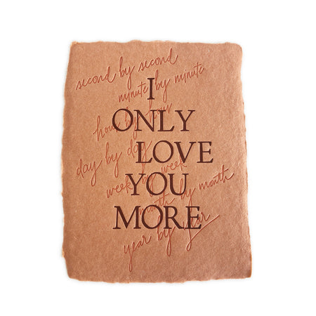 I Only Love You More greeting card
