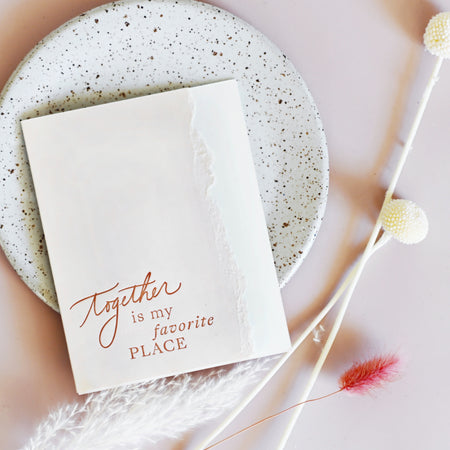 Together is My Favorite Place greeting card