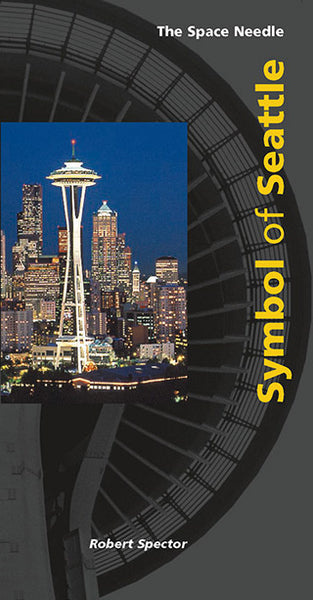 The Space Needle: Symbol of Seattle
