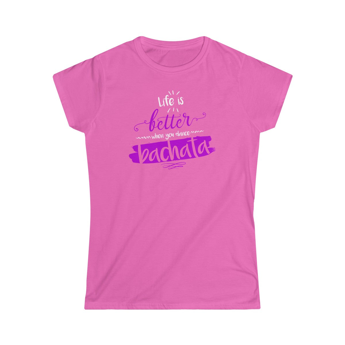 Life Is Better When You Dance Bachata Woman T-Shirt in White