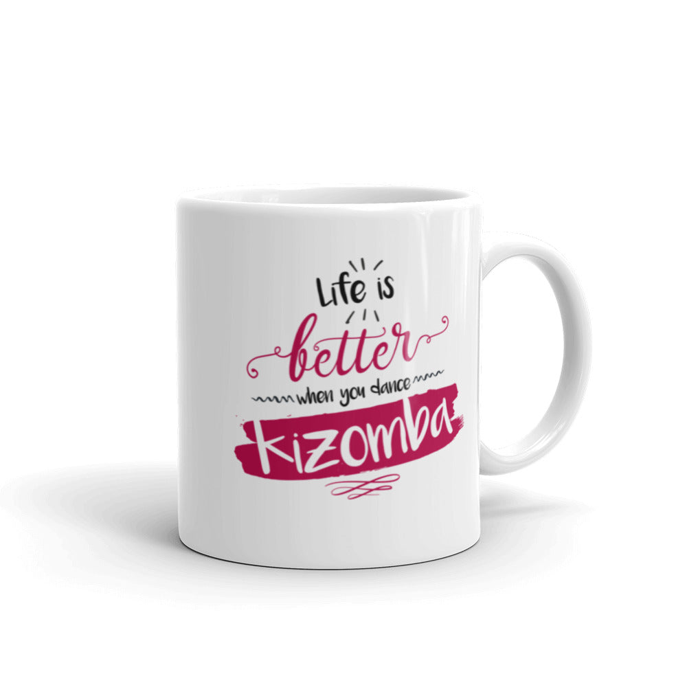 "Mug ""Life is Better When you Dance KIZOMBA"""