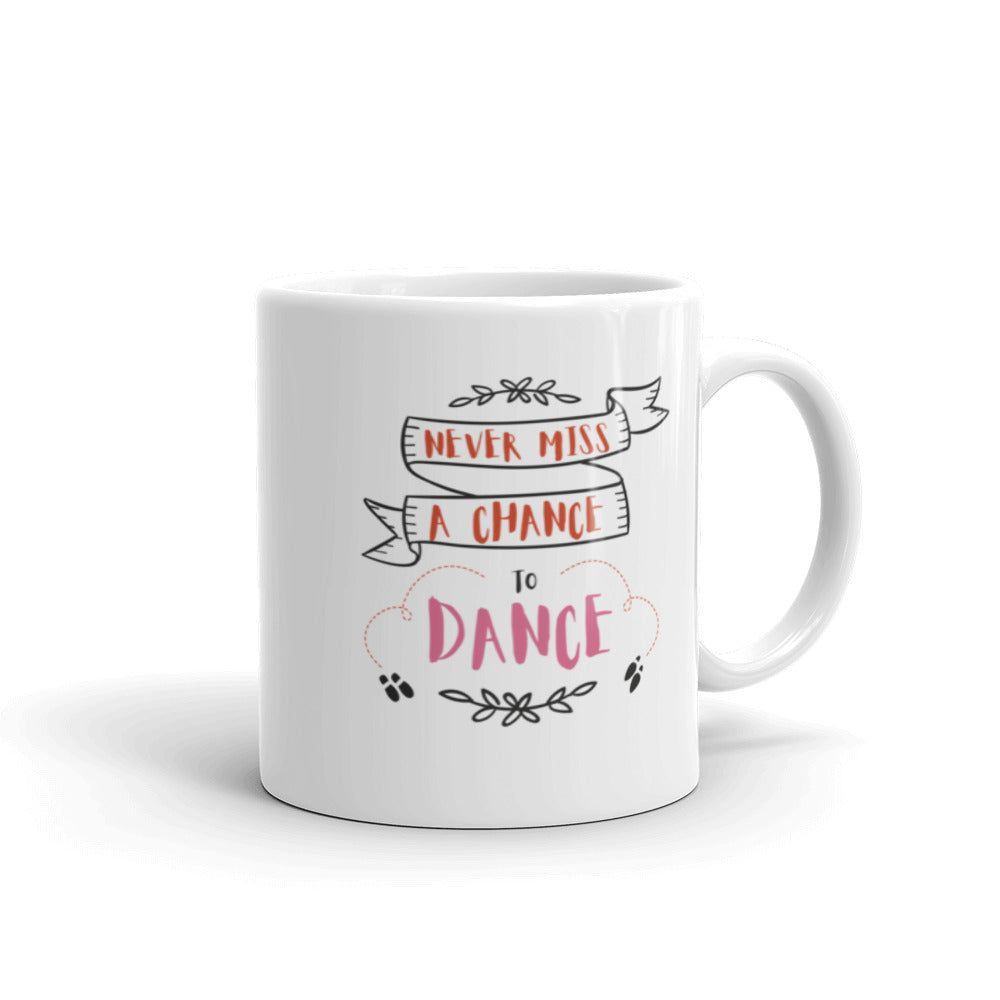 "Mug ""Never Miss a Chance to Dance"""