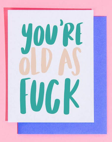 Old As Fuck Card