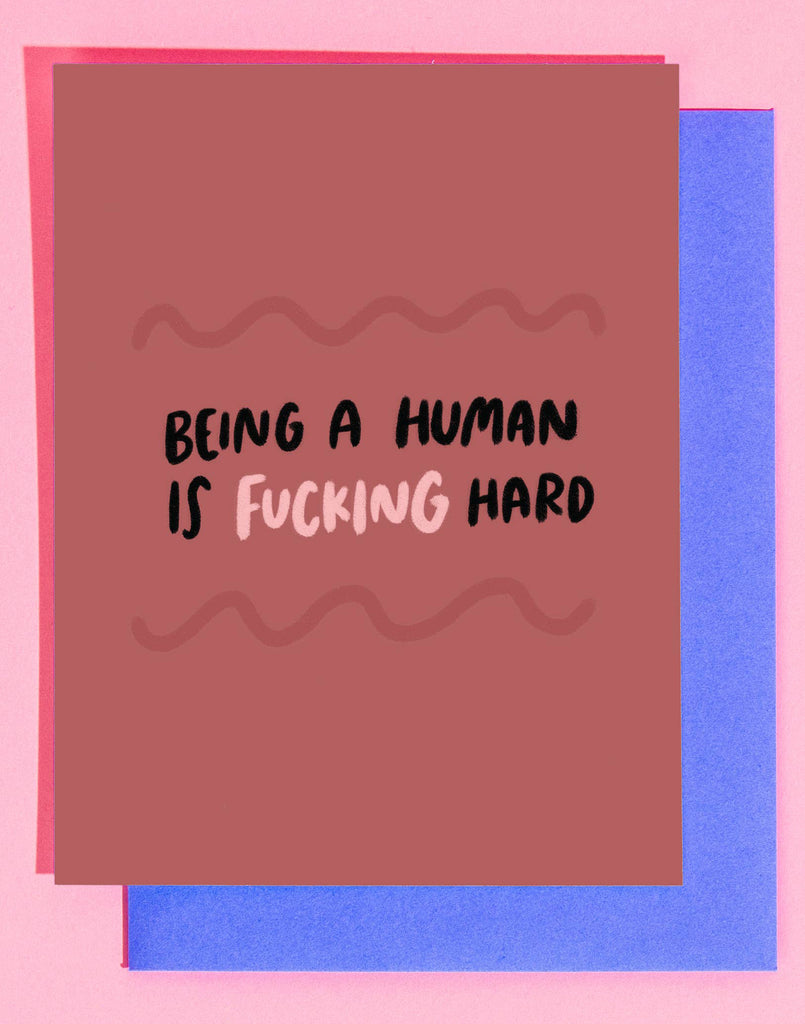 Hard Being A Human Card