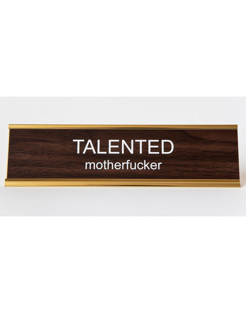 Talented Motherfucker Name Plate