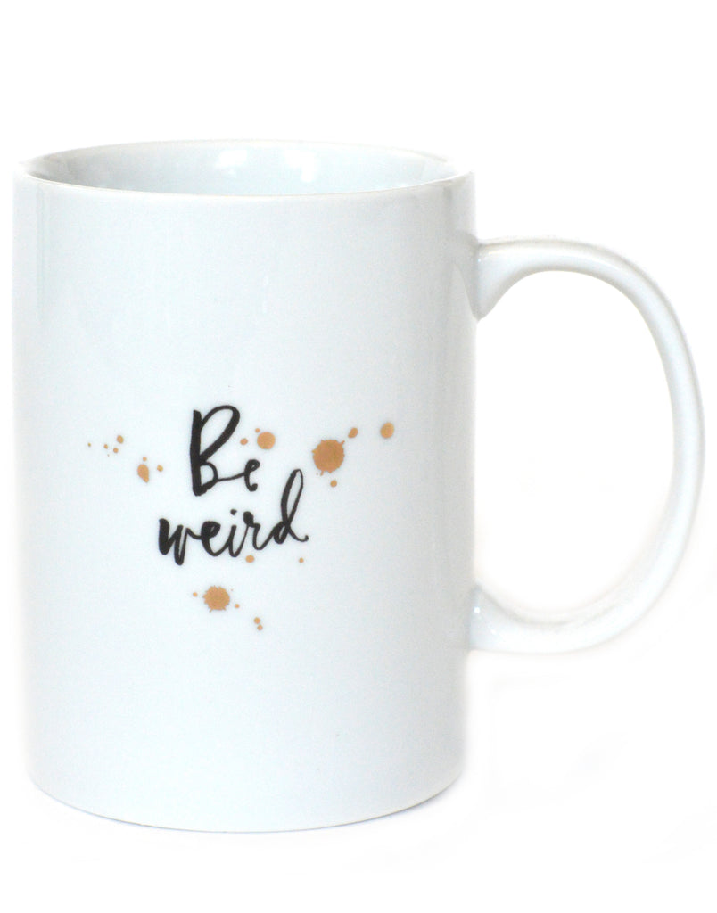 Be Weird Coffee Mug