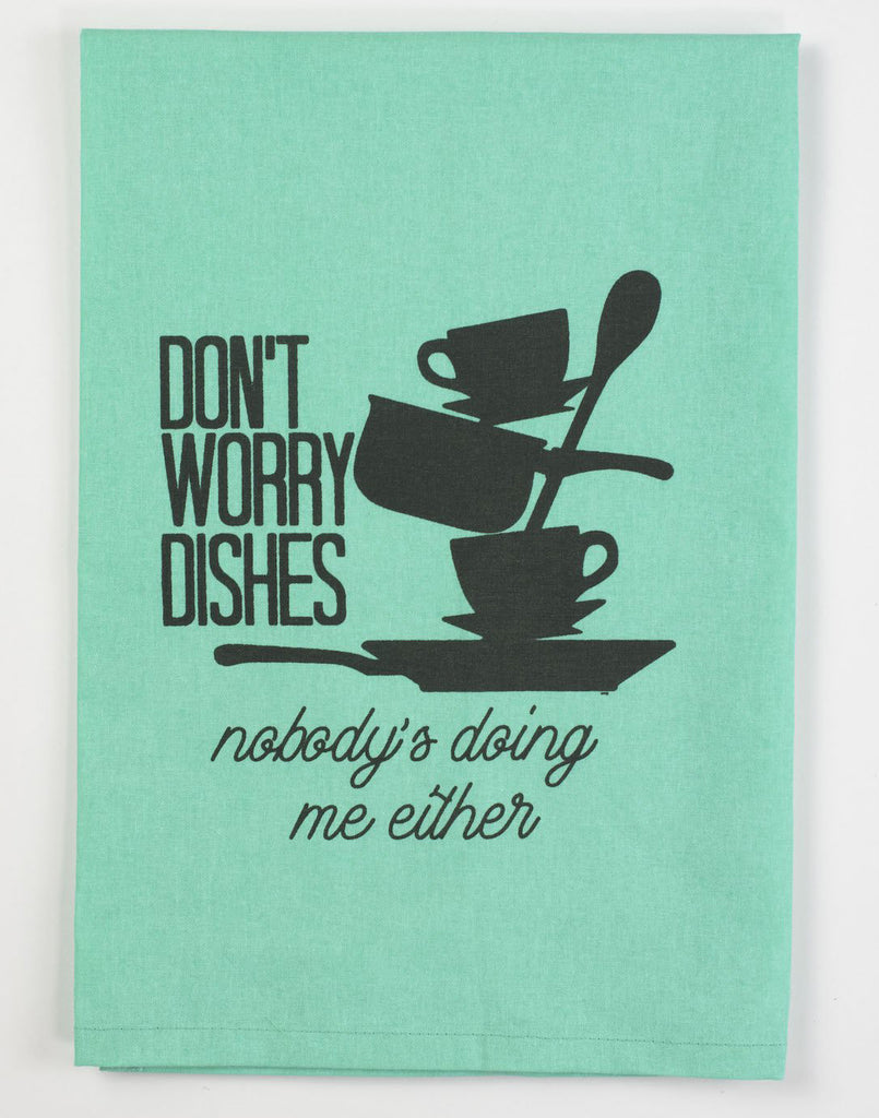 Don't Worry Dishes Teal Kitchen Towel