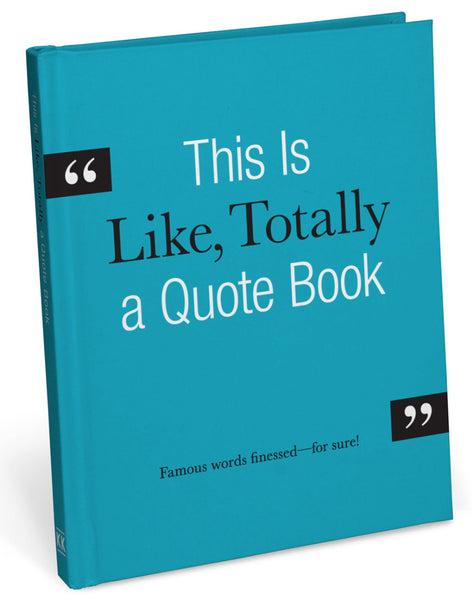 Like Totally a Quote Book