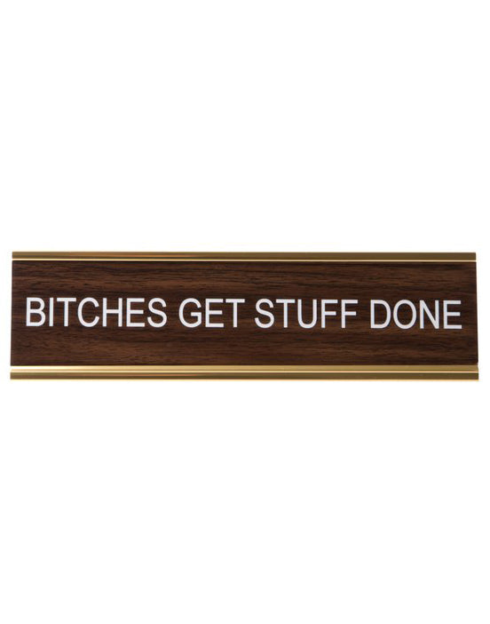 Bitches Get Stuff Done Name Plate