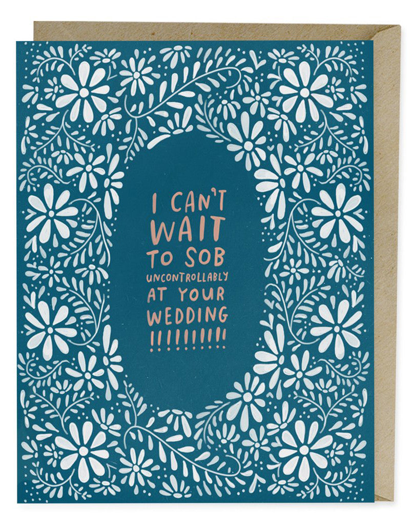 Sob at Your Wedding Card