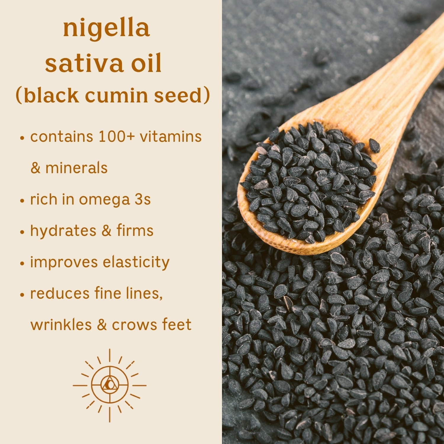 Solluna's Feel Good Eye Cream key ingredient benefit description. Nigella, Sativa Oil (black cumin seed): Contains 100+ vitamins & minerals, Rich in omega 3s, Hydrates & firms, Improves elasticity, Reduces fine lines, wrinkles & crows feet