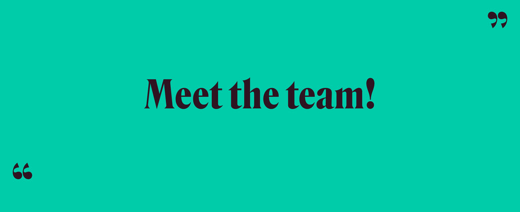 Get to know our team members