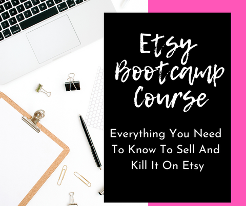 Etsy Bootcamp Master Course: How To Sell And Kill It On Etsy