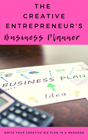 The Creative Entrepreneur's Business Planner: Write Your Creative Biz Plan In A Weekend