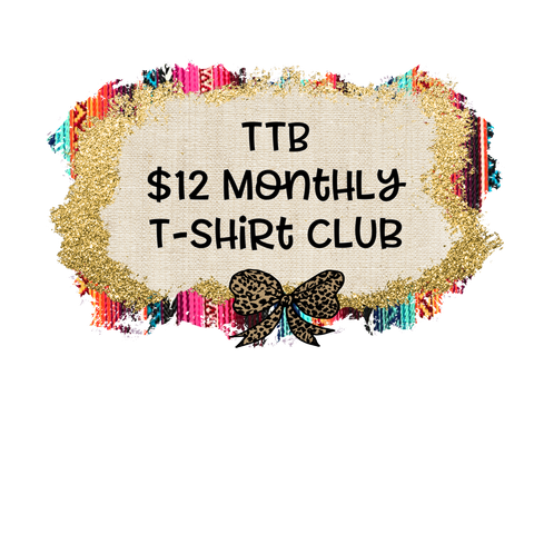 $12 Monthly T-Shirt Club Membership
