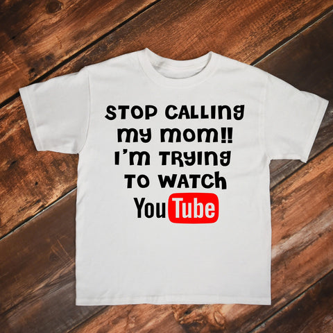 Stop Calling My Mom I'm  Watching Youtube