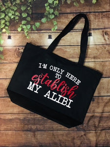 I'm only here to establish my alibi - Large Summer Tote Bag