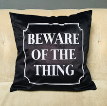 Load image into Gallery viewer, Velvet Pillow Cover - Beware of the Thing