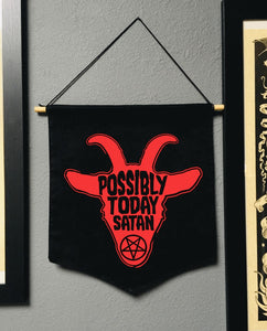 "Large Banner - ""Possibly Today Satan"""