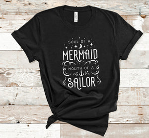 """Soul of a Mermaid, Mouth of Sailor"" T-Shirt"