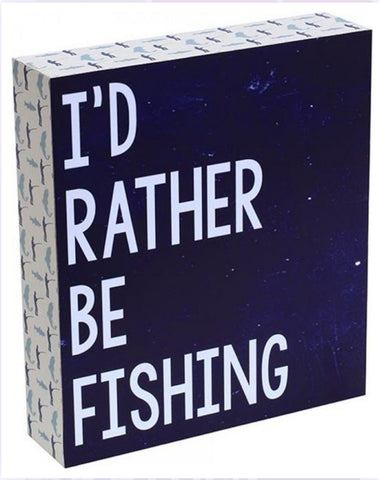 Sign - I'd rather be fishing