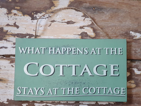 Sign - What happens at the Cottage stays at the cottage