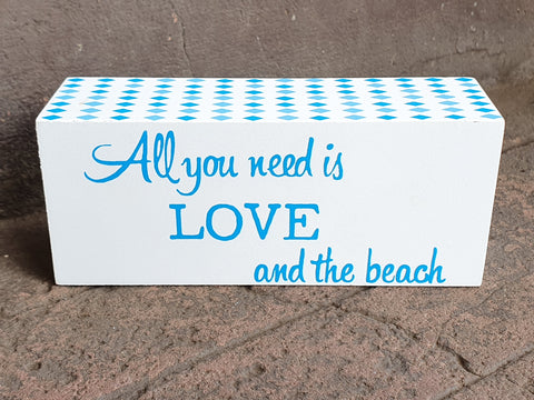 Sign - all you need is love and the beach