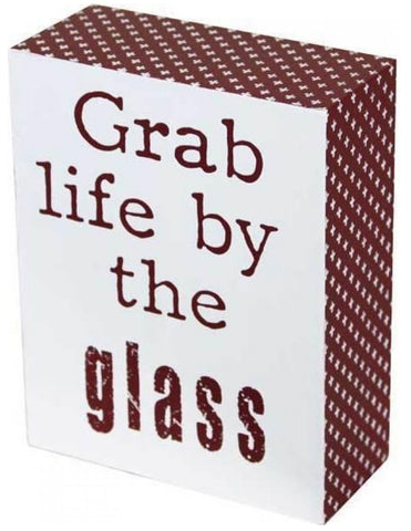 Sign - Grab life by the glass SGLG *