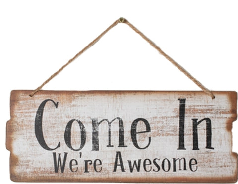 Sign - Come in We're Awesome - CWAS *