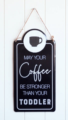 Sign - Strong Coffee