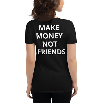 Make Money Not Friends Woman T-shirt