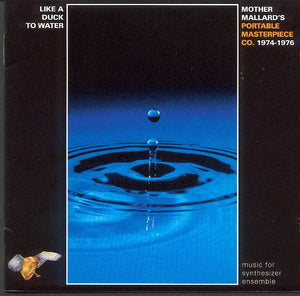 Album Cover of Mother Mallard's Portable Masterpiece Co. - Like A Duck To Water  (1974-1976)