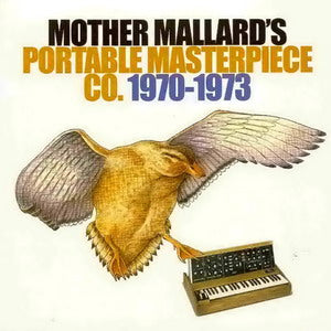 Album Cover of Mother Mallard's Portable Masterpiece Co. - 1970-1973
