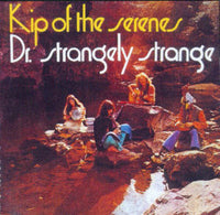 Album Cover of Dr. Strangely Strange - Kip Of The Serenes