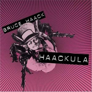 Album Cover of Haack, Bruce - Haackula + Bonus