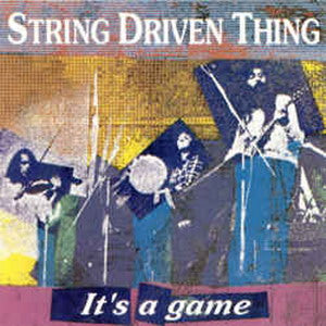 Album Cover of String Driven Thing - It's a Game