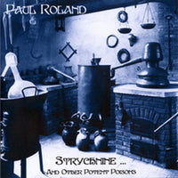 Album Cover of Roland, Paul - Strychnine... and other potent poisons (LP)