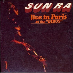 Album Cover of Sun Ra - Live in Paris at the Gibus