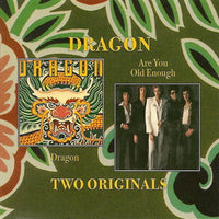 Album Cover of Dragon - Dragon & Are You Old Enough  (2 on 1 CD)