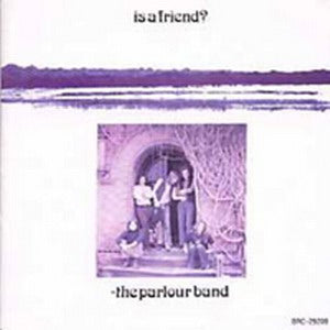 Album Cover of Parlour Band, The - Is A Friend ?